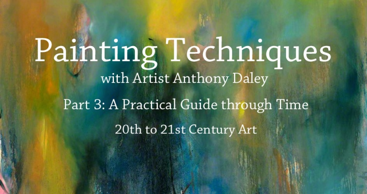 Painting Techniques Part 3: A Practical Guide through Time – 20th to 21st Century Art